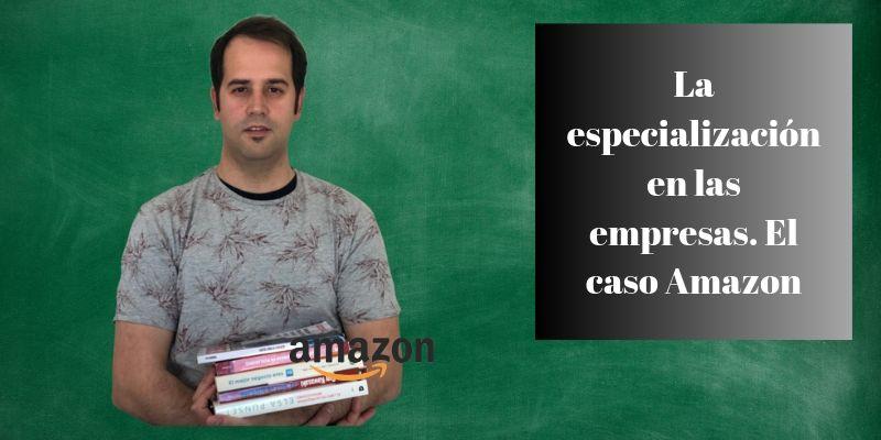 especializacion-empresas-caso-amazon