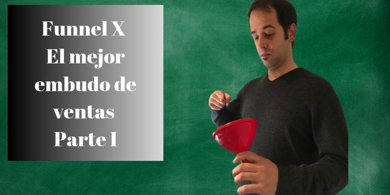 Funnel-X-mejor-embudo-ventas-Parte-I