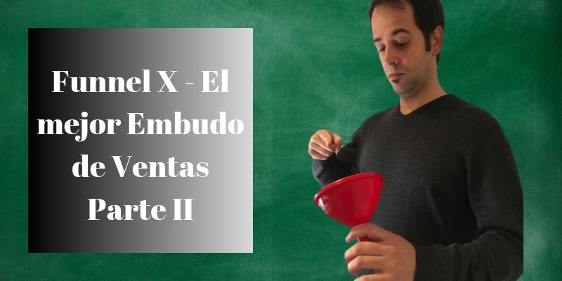funnel-x-embudo-ventas-parte-ii