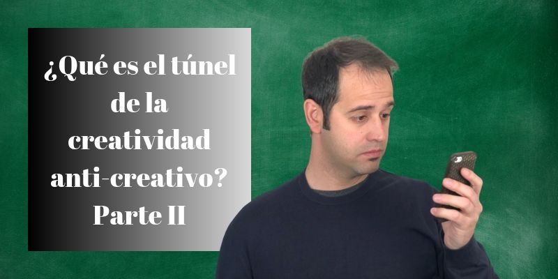 tunel-anticreatividad-parte-ii